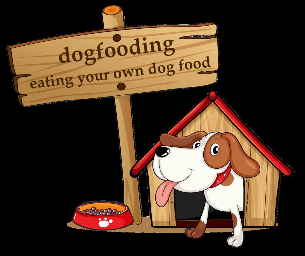 Dogfooding hay eating your own dog food là việc sử dụng chính sản phẩm hoặc dịch vụ của chính mình.